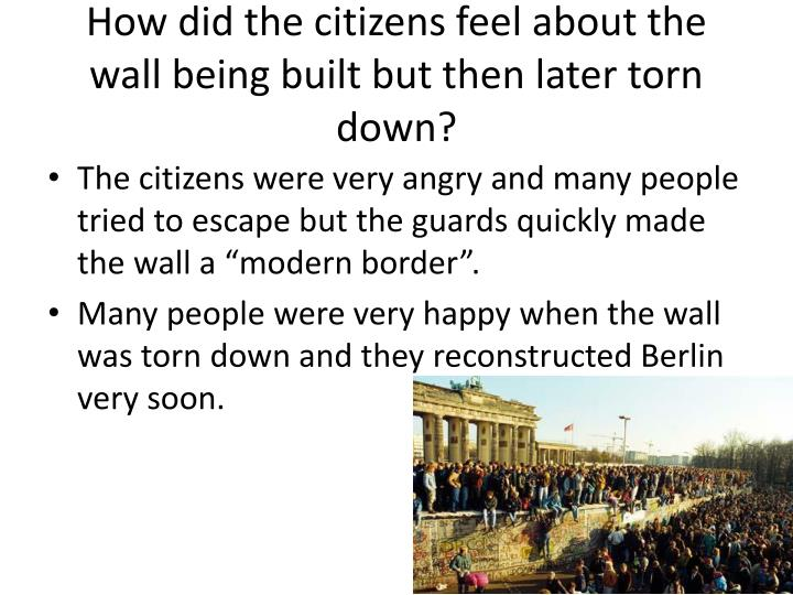 How did the citizens feel about the wall being built but then later torn down?