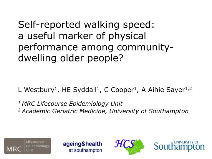 Self-reported walking speed:
