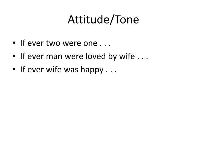 Attitude/Tone