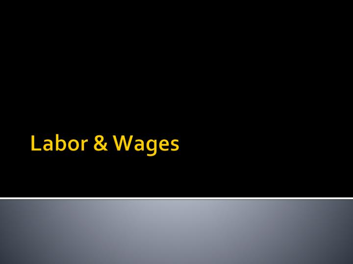Labor & Wages
