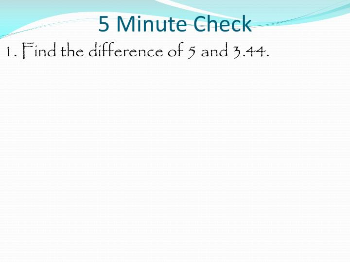 5 minute check1