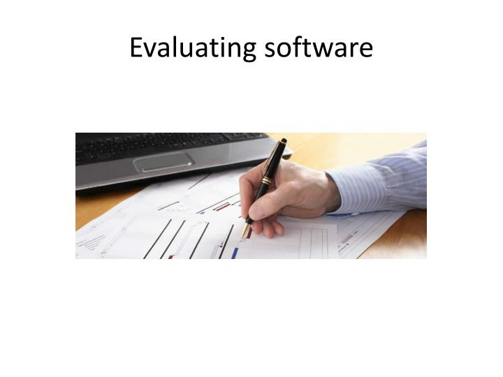 Evaluating software