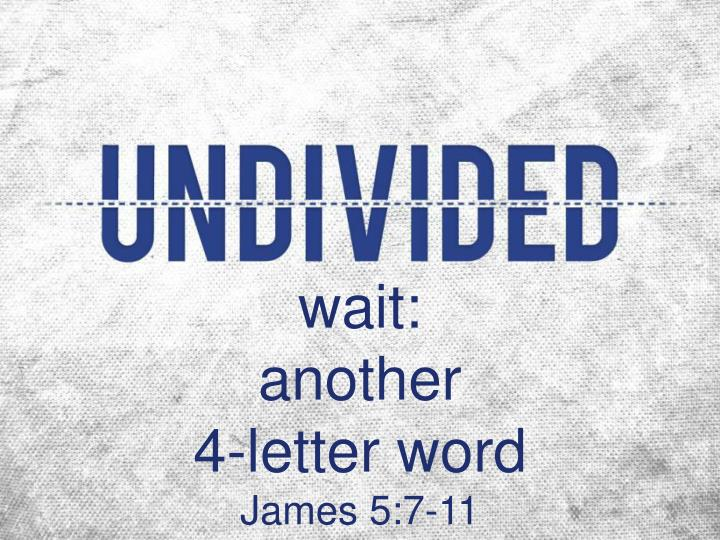 Wait another 4 letter word james 5 7 11