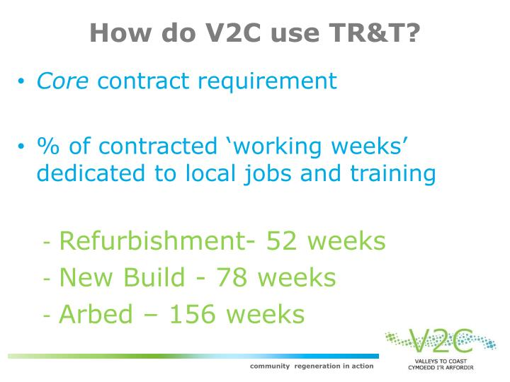 How do V2C use TR&T?