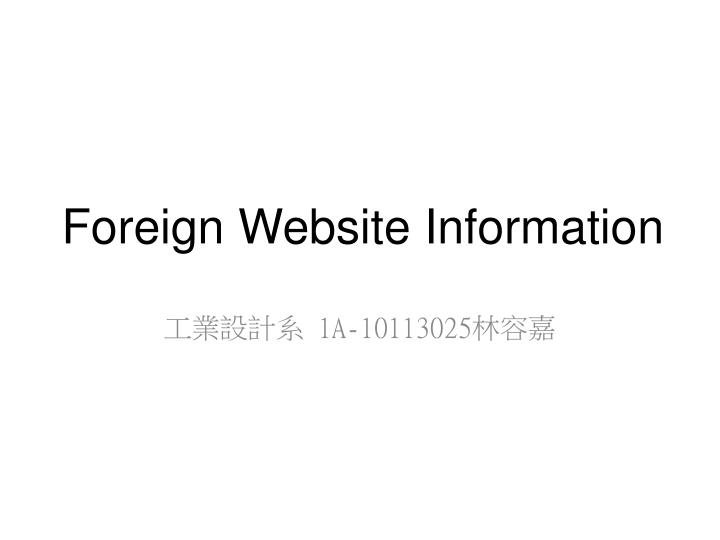 Foreign Website Information