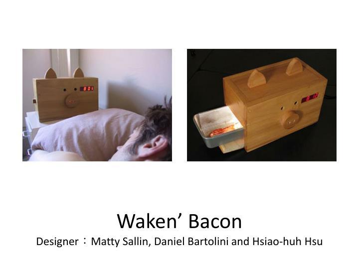 Waken' Bacon
