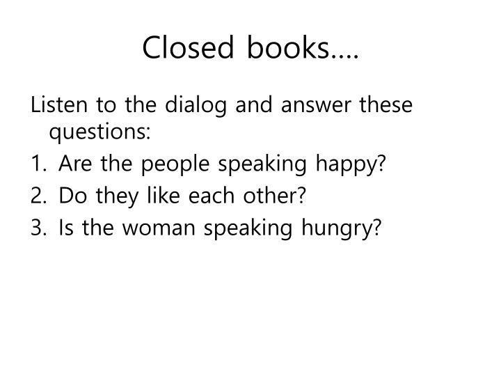 Closed books….