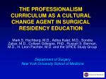 the professionalism curriculum as a cultural change agent in surgical residency education