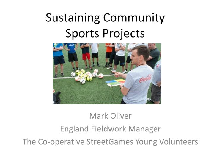 Sustaining community sports projects