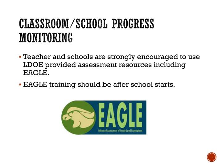 Classroom/School progress monitoring