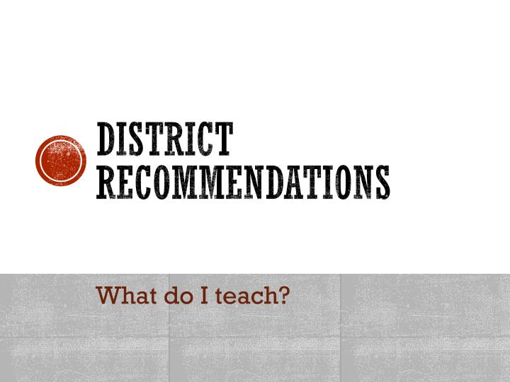 District Recommendations