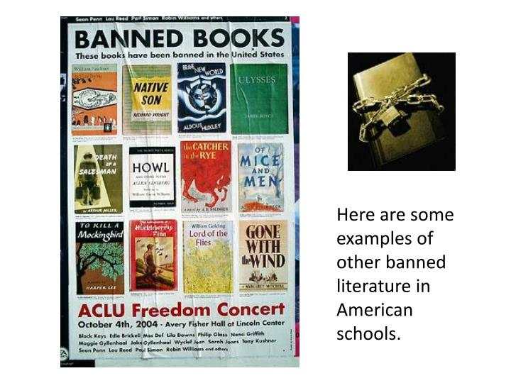 Here are some examples of other banned literature in American schools.