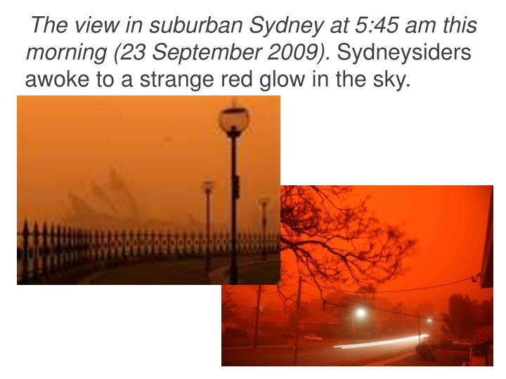 The view in suburban Sydney at 5:45 am this morning (23 September 2009).