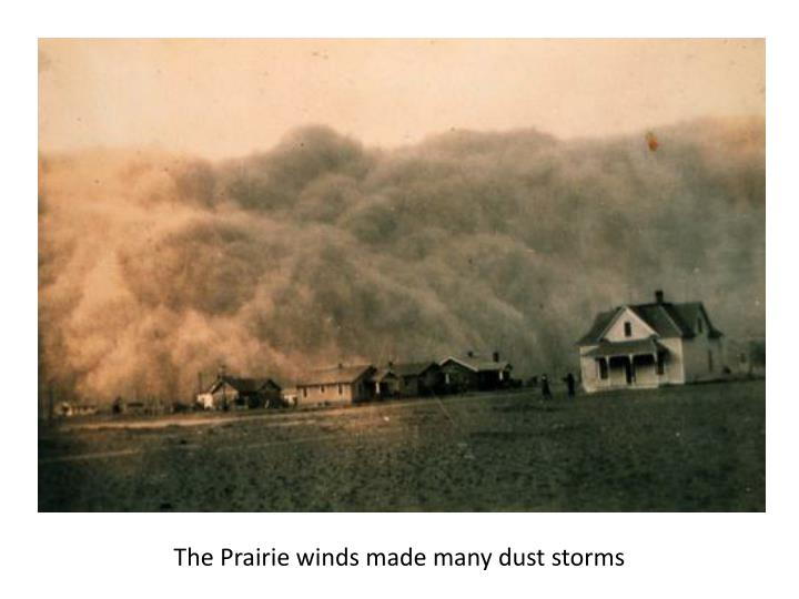 The Prairie winds made many dust storms