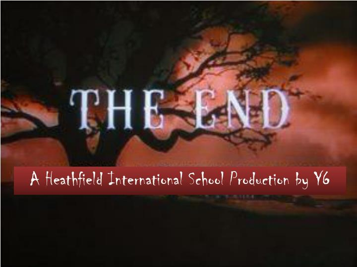 A Heathfield International School Production by Y6