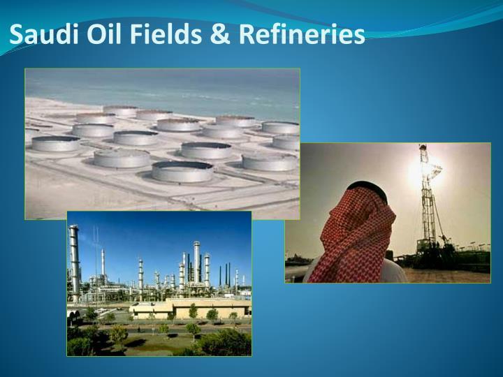 Saudi Oil Fields & Refineries