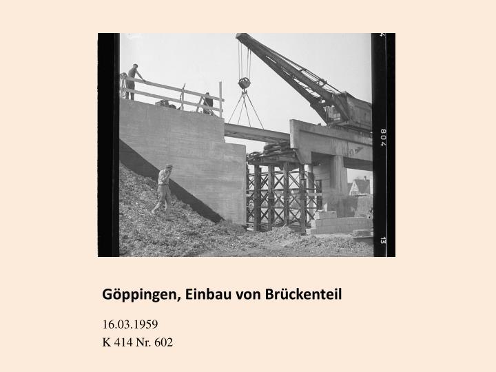 Göppingen, Einbau von Brückenteil