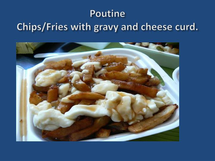 Poutine chips fries with gravy and cheese curd