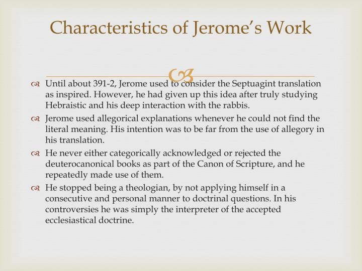 Characteristics of Jerome's Work