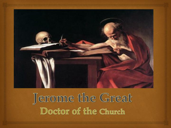 Jerome the Great