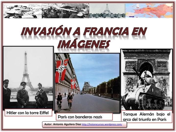 Invasión a Francia en imágenes