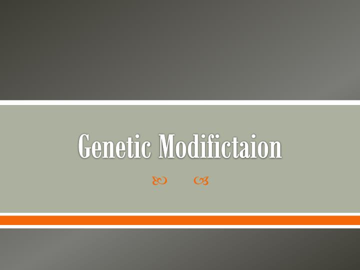 Genetic modifictaion