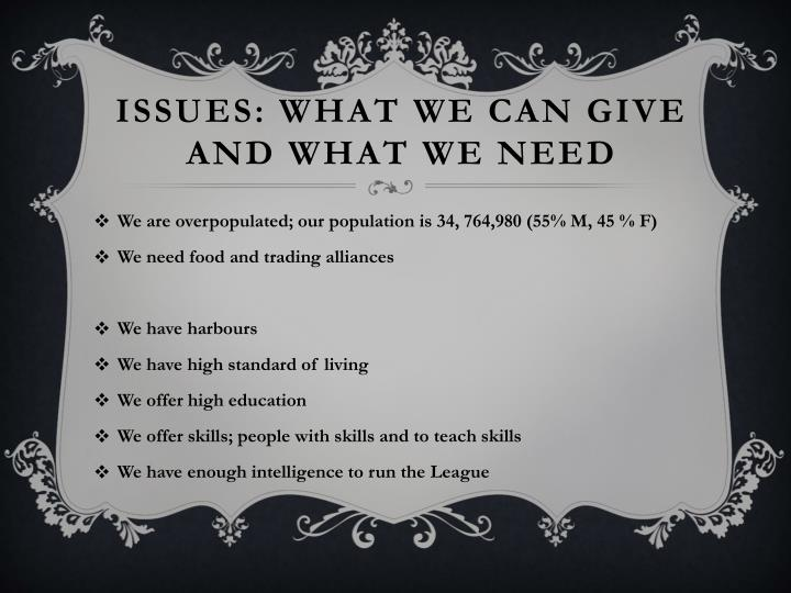 Issues: what we can give and what we need