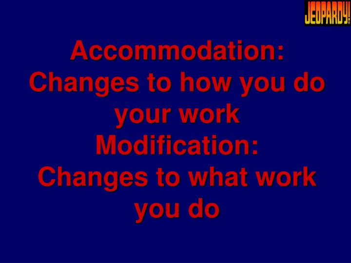 Accommodation: Changes to how you do your work