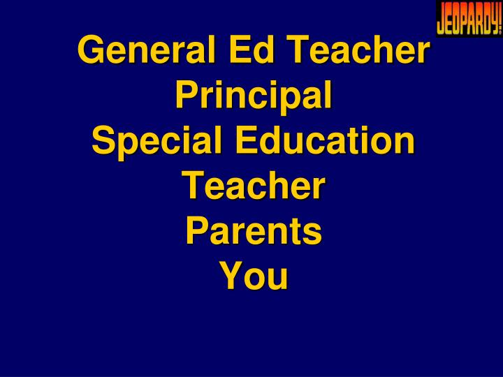General Ed Teacher