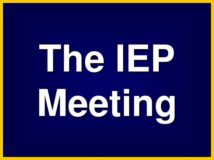 The IEP Meeting