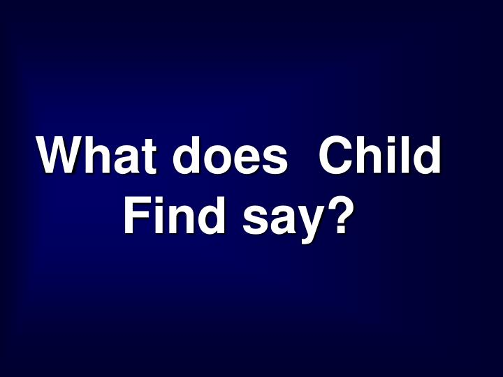 What does  Child Find say?