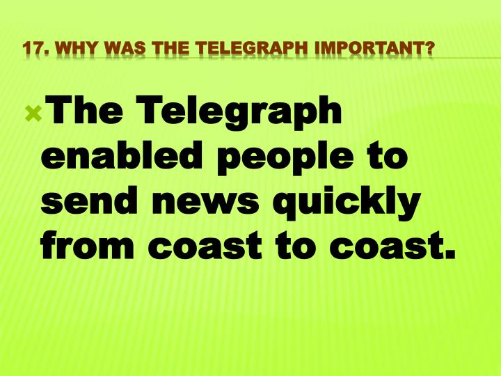 The Telegraph enabled people to send news quickly from coast to coast.