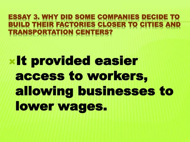 It provided easier access to workers, allowing businesses to lower wages.