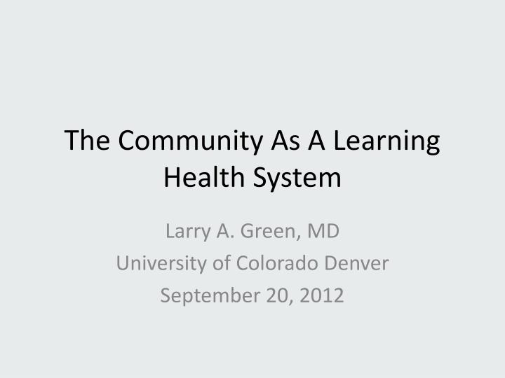 The Community As A Learning Health System