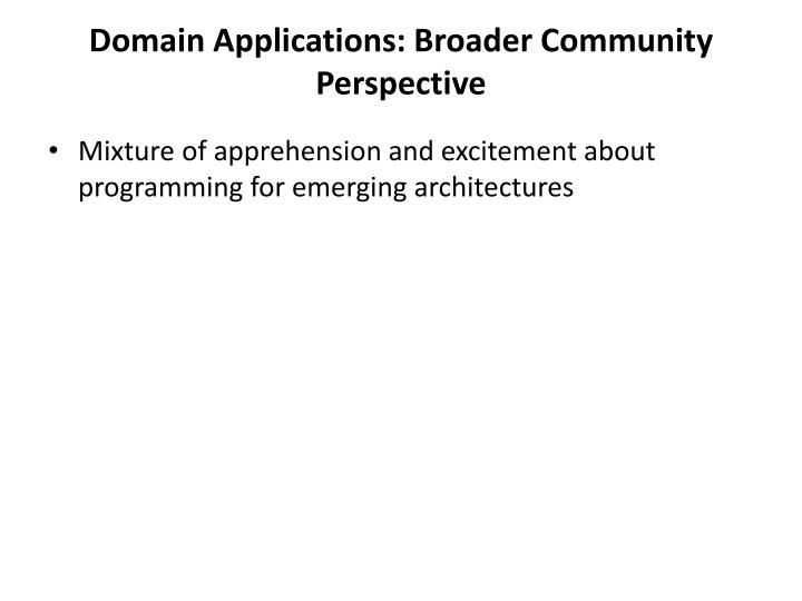 Domain applications broader community perspective