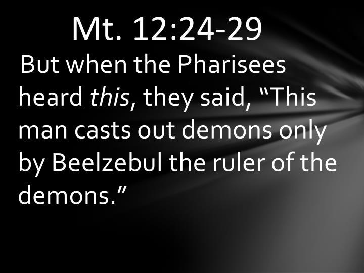 Mt. 12:24-29