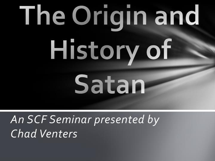 The Origin and History of Satan