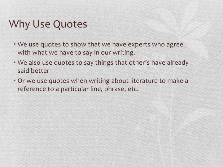 Why Use Quotes