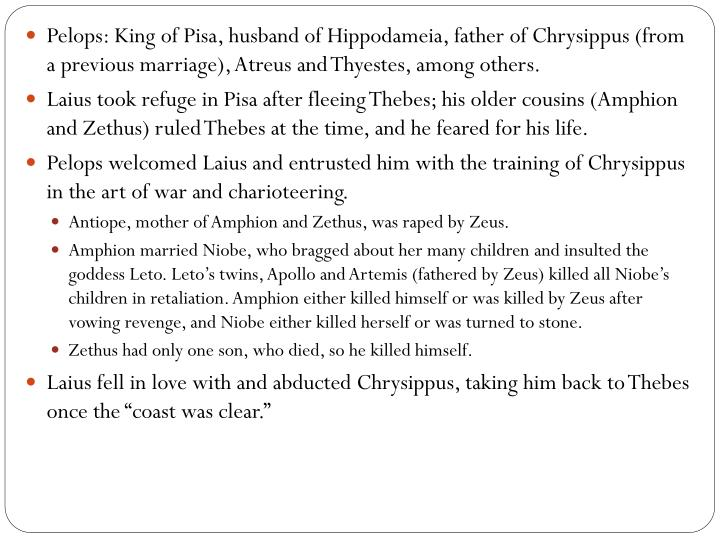 Pelops: King of Pisa, husband of Hippodameia, father of Chrysippus (from a previous marriage), Atreu...