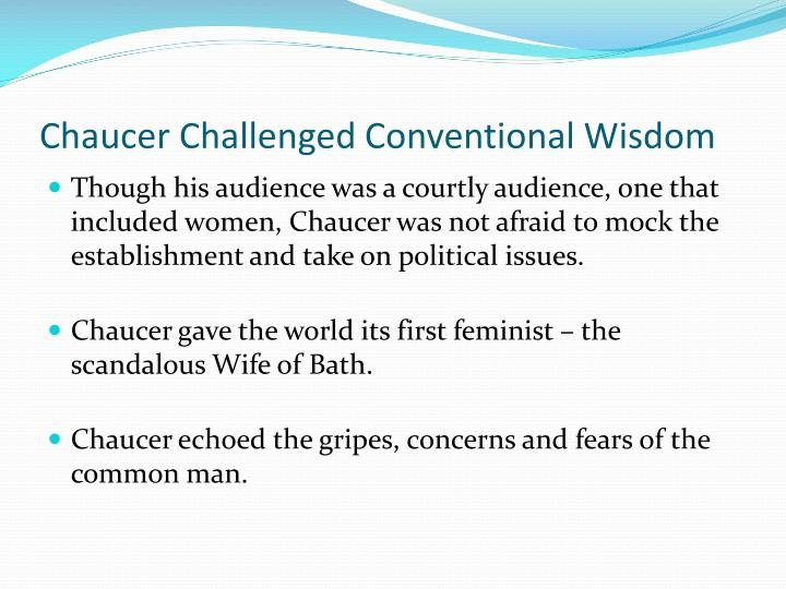 Chaucer Challenged Conventional Wisdom