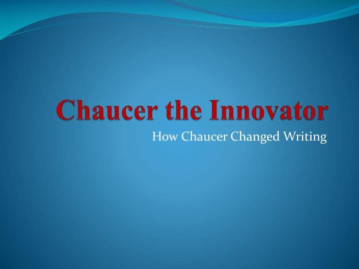 Chaucer the innovator