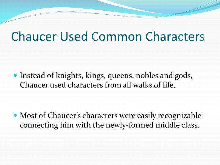 Chaucer Used Common Characters