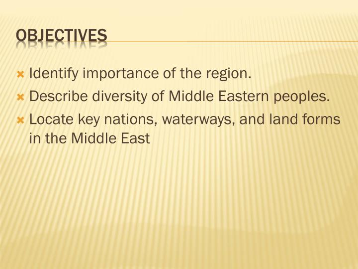 Identify importance of the region.