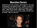 question seven
