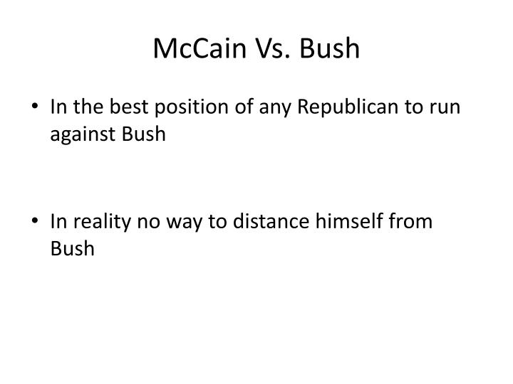 McCain Vs. Bush