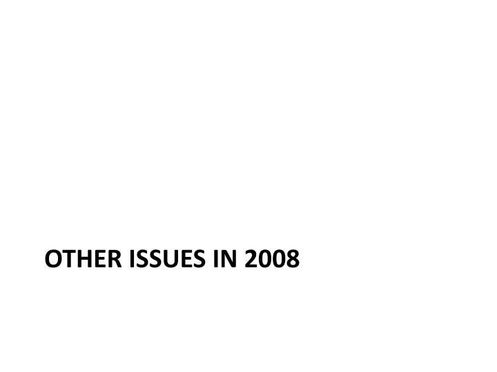 Other issues in 2008