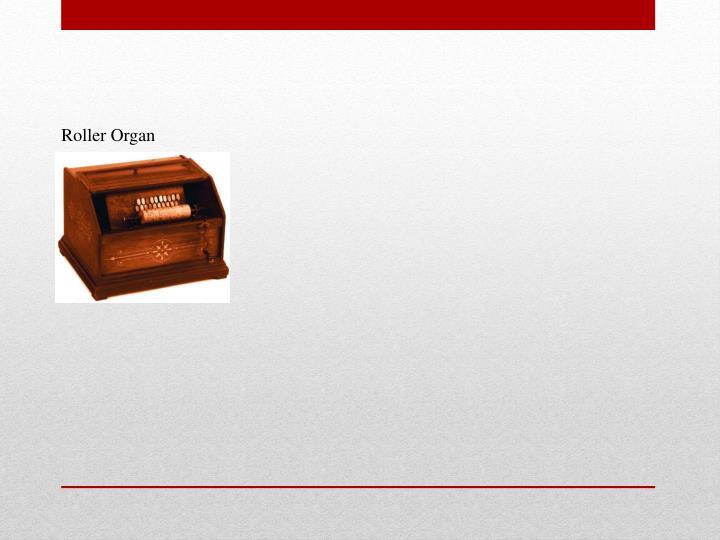 Roller Organ
