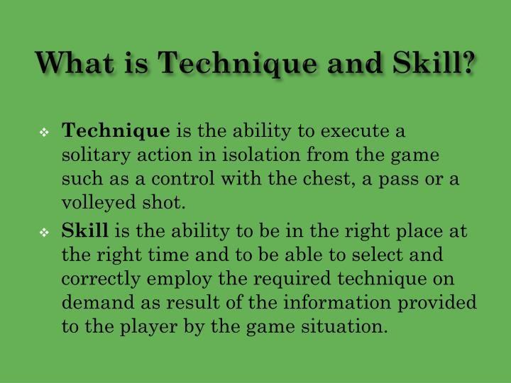 What is Technique and Skill?