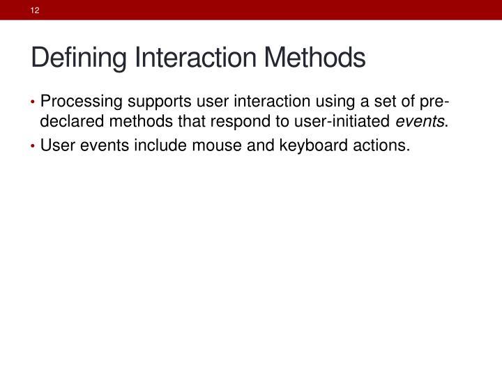 Defining Interaction Methods
