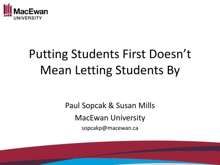 Putting students first doesn t mean letting students by